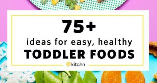 75+ Easy, Wholesome Food Ideas for Toddlers & Preschoolers